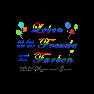 Leben ist das mit der Freude und den Farben