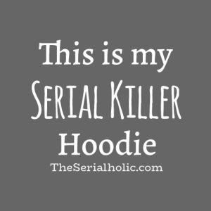 Serial Killer Hoodie