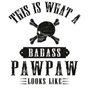 This Is What A Bad Ass Pawpaw Looks Like