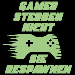 Gamer sterben nicht sie Respawnen Zocken Geschenk
