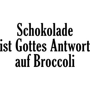 Schokolade Gottes Antwort Broccoli Kakao Zucker