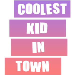 COOLEST KID IN TOWN