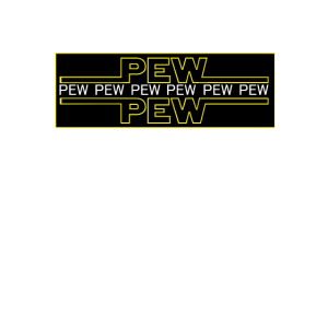 PEW SHIRT - Shirt with pew pew on it