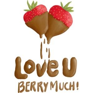 Love U berry much