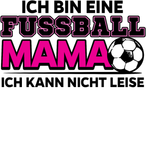 Fussball Mum Mama Mutter Fussballfan Spruch Lustig