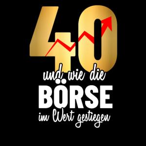 40. Geburtstag Geschenk - Wertvoll wie die Börse