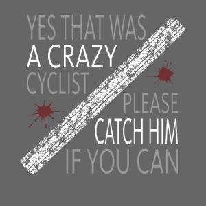 crazy biker Ich Haße Radfahrer lustiger Spruch