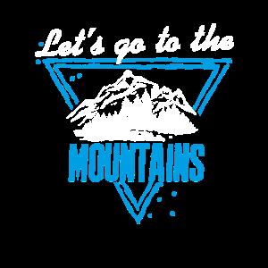 Lass uns in die Berge gehen