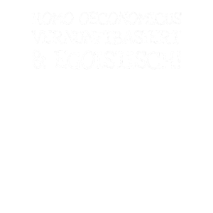 Homo Oeconomicus Vernunftbasiert Egoistisch!