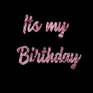 Its my Birthday rosen