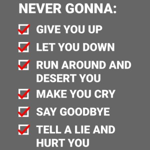 Rick Roll Checkliste (Never Gonna Give You Up)