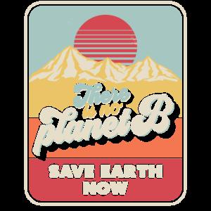 Es gibt keinen Planet B-Druck. Retro Style Speichern