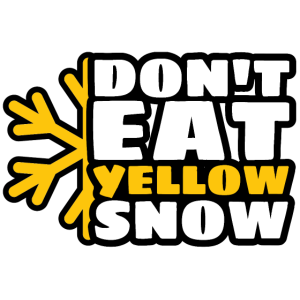 Dont Eat Yellow Snow Apres Ski Snowboarder Spruch