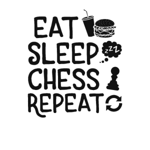 Eat Sleep Chess Repeat