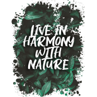 LIVE IN HARMONY WITH NATURE