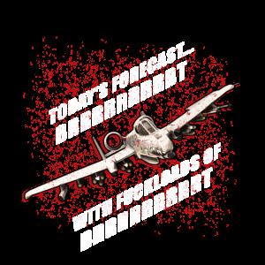 A-10 THUNDERBOLT FIGHTER JET Todays Forecast BRRRT