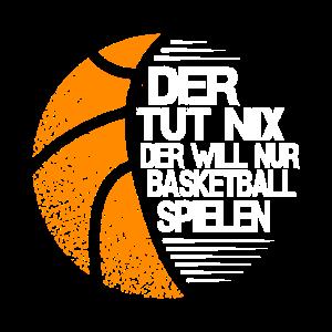 der tut nix der will nur basketball spielen