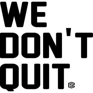 we dont quit
