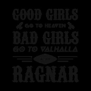 Good Girls go to Heaven - bad Girls go to Valhalla