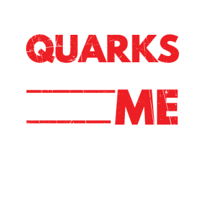 Lustig wie Quarks mögen Sie mich Quark-Enthusiastengeschenk