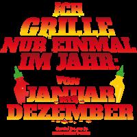 Grill T Shirt   Spruch grille nur einmal im Jahr.