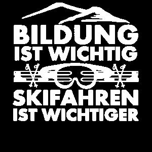 Bildung ist Wichtig Skifahren ist wichtiger Ski