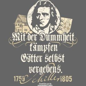 Friedrich Schiller T Shirt | Zitat Dummheit