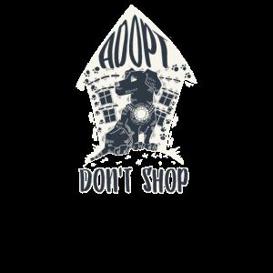 Adopt Don't Shop Adoption Hund Geschenk für Tierli