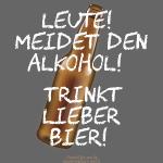 Bier T Shirt | Spruch Meidet den Alkohol