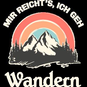 Mir Reicht's Ich Geh Wandern - Hike Berge