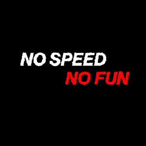 no speed no fun - white and red