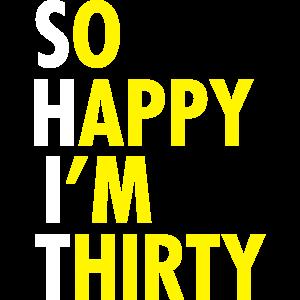 So Happy I'm Thirty, Shirt, Birthday