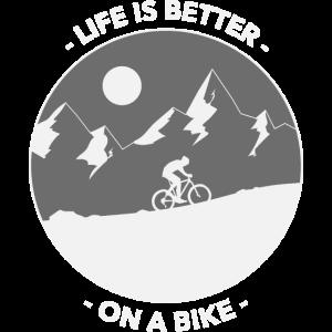 Life is better on a bike - Rad fahren
