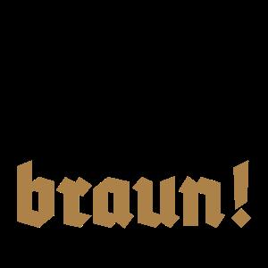 Mir Wird's Hier Zu Braun! (SVG)
