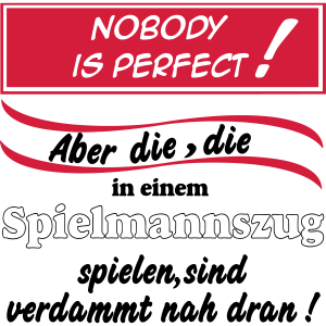 Spielmannszug Nobody is perfect