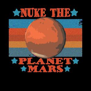 Vintage Nuke The Planet Mars Retro Mars Shirt
