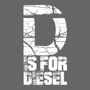 D is for Diesel I Dieselholics