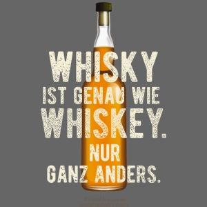 Whisky ist genau wie Whiskey | witziger Spruch