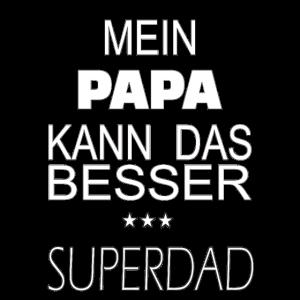 Superdad! Mein PAPA kann das besser!