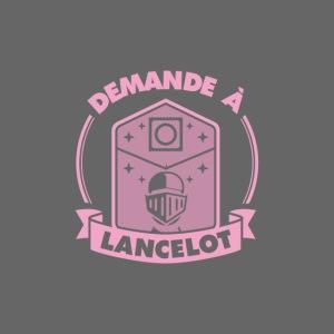 Demande à Lancelot
