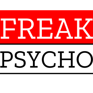 Freak,psycho