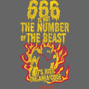 666 Is Not The Number Of The Beast T Shirt