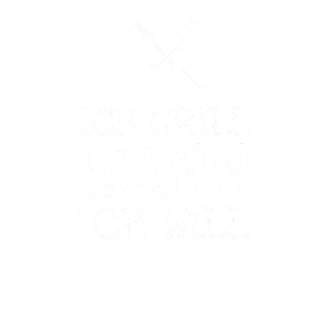 Ich Grill Wann Ich Will