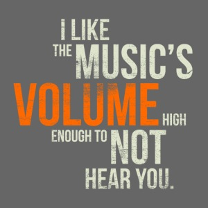 I like the music's volume high