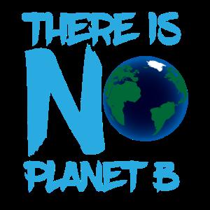 Es gibt kein Planet B T shirt - Planet Erde