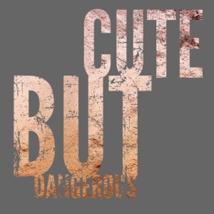 Cute but Dangerous