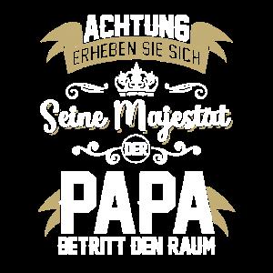 Achtung erheben sie sich seine Majestät der Papa