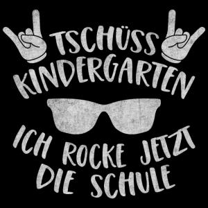 Tschüss Kindergarten Ich rocke jetzt die Schule