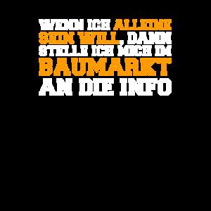 Alleine Baumarkt Info Mitarbeiter Job Kunde witzig