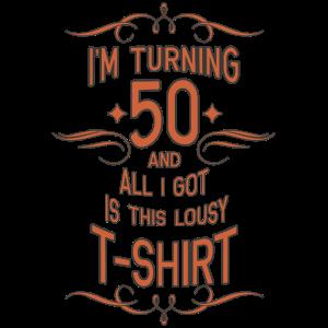 50 Geburtstag Geschenk 50 Jahre alt T-Shirt